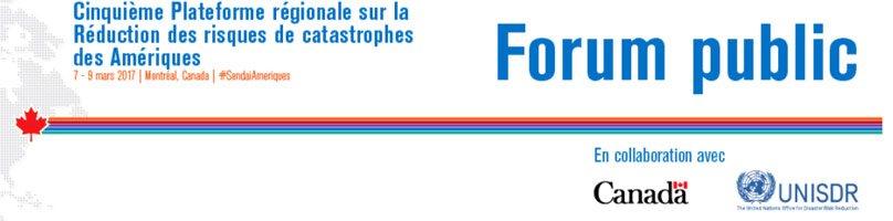 Participation du CRAIM au Forum public dans le cadre de la 5e Plateforme régionale sur la Réduction des risques de catastrophes des Amériques